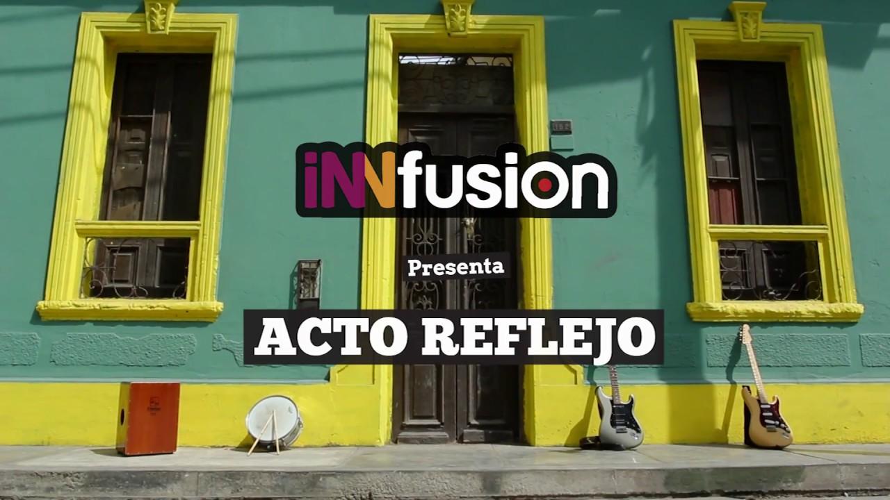 Innfusion - Acto Reflejo (Reel Promocional)