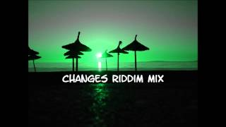 Changes Riddim Mix 2013