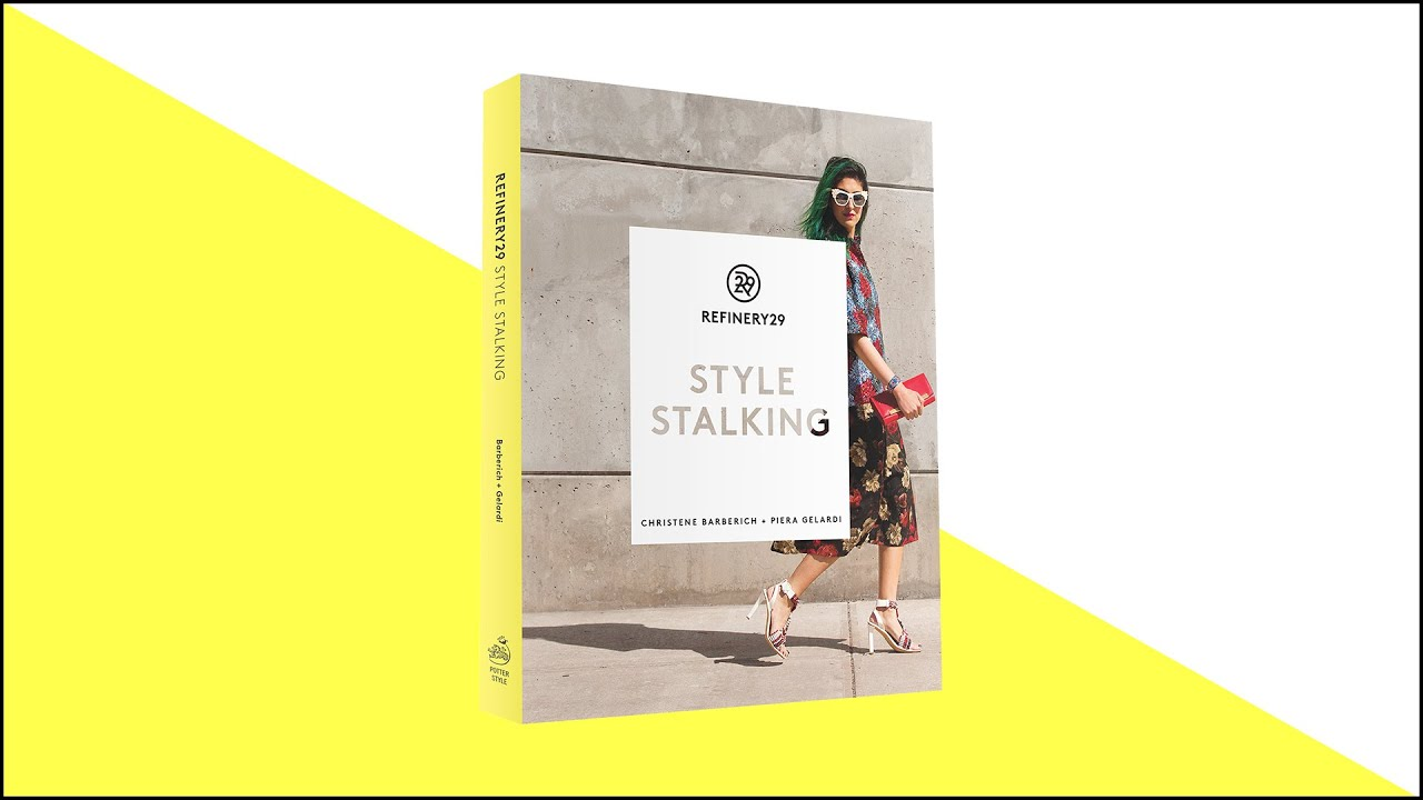 Refinery29's First Book! It's THE Fashion Girl Gift Of The ...