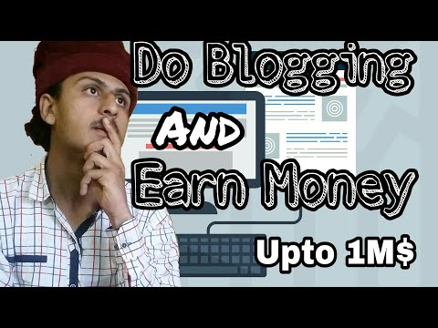 What is Blogging Website || Earn money from blogging upto 1M$ || Just empty