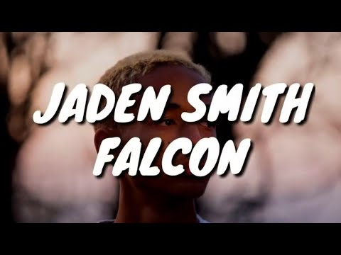 Jaden Smith - Falcon (Lyrics)