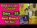 Best Bleach for All (Bleach knowledge) || Beautician Course, Day - 35 || Neha Beauty Hub