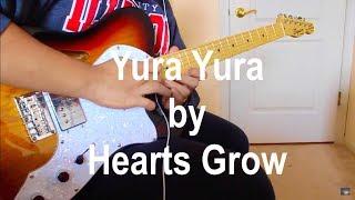 Yura Yura (Naruto Opening 9) - Hearts Grow (Electric Guitar Instrumental Cover)