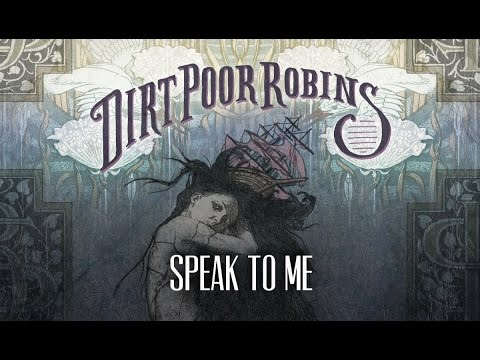 Dirt Poor Robins - Speak to Me (Official Audio)