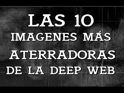 TOP: Las 10 Imágenes Más Terroríficas De La Deep Web