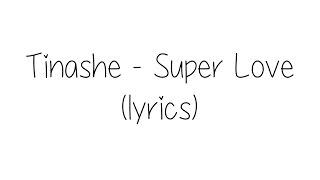 Tinashe - Super Love (lyrics)