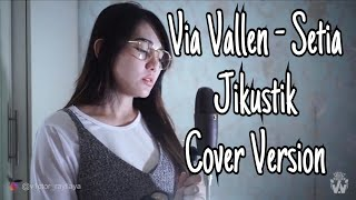 via Vallen – Setia Jikustik ( Cover Version )