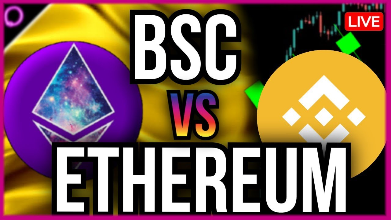 The Best BSC vs Ethereum Debate of 2021