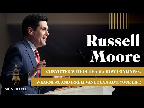 "Russell Moore - ""Convicted Without Baal"""