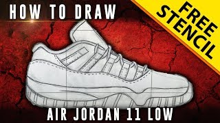 How To Draw: Air Jordan 11 Low w/ Downloadable Stencil + GIVEAWAY!!!