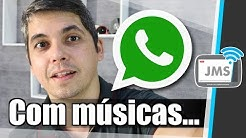 Whatsapp com Toques e Músicas