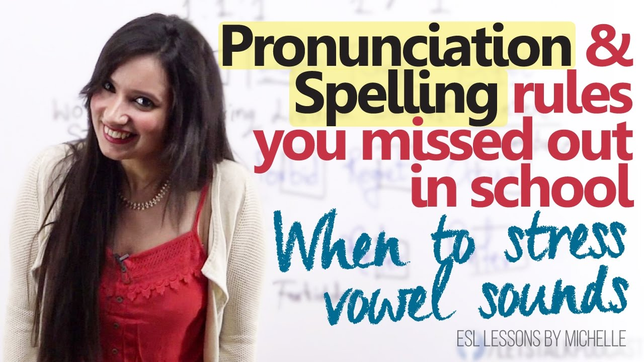 Spelling pronunciation rules you missed out in school english pronunciation lesson for beginners