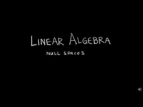 Linear Algebra 4.2.1 Null Spaces
