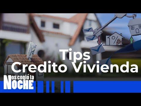 Tips Para Adquirir Un Crédito De Vivienda - Nos Cogio La Noche