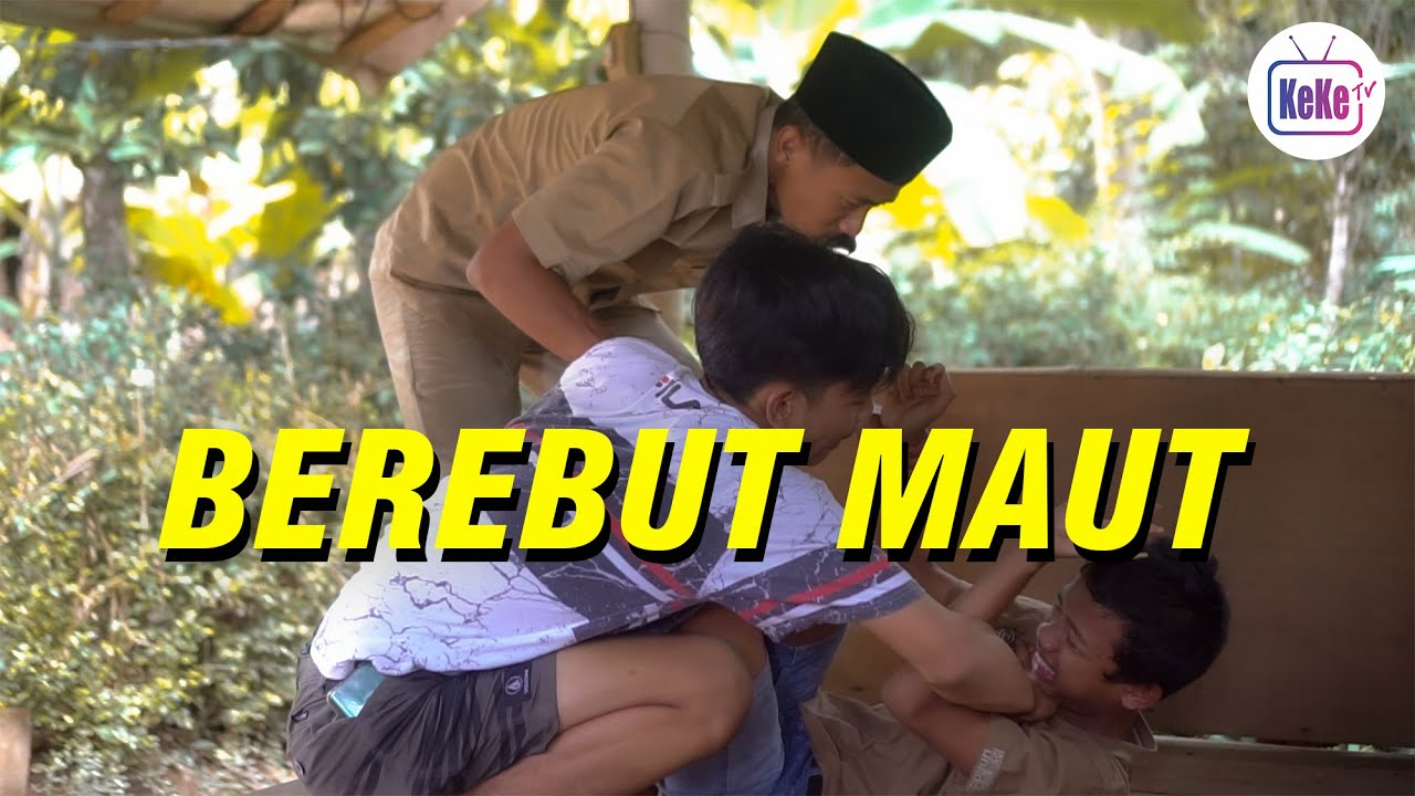 Berebut Maut | Film Pendek KeKe TV Official