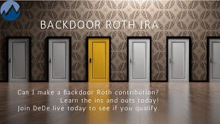 Backdoor Roth IRA contributions.  Do you qualify?