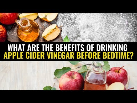 what-are-the-benefits-of-drinking-apple-cider-vinegar-before-bedtime?