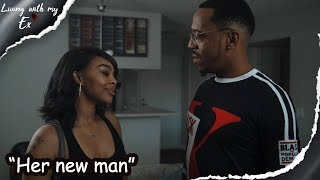 "Living with my ex ""Her new man"""