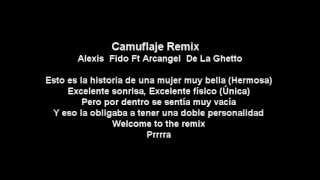 "Camuflaje Remix -Alexis & Fido  Ft Arcangel & De La Ghetto""Letra"""