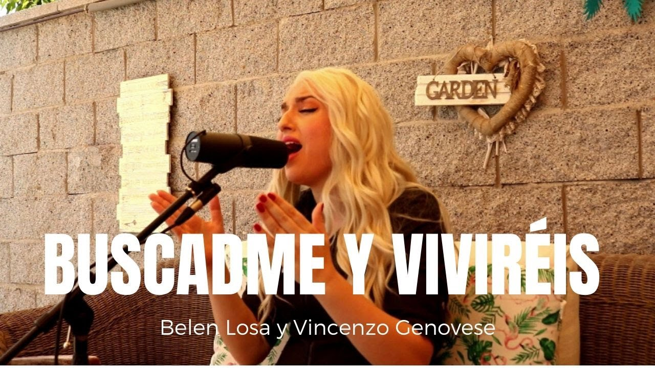 Buscadme Y Viviréis (Marcos Vidal) Cover Por Belen Losa y Vincenzo Genovese