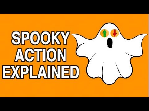 SPOOKY ACTION AT A DISTANCE EXPLAINED SIMPLY