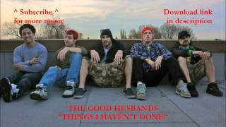 The Good Husbands - Things I Haven