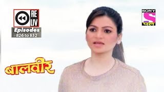 Weekly Reliv - Baalveer - 30th Dec 2017  to 5th Jan 2018  - Episode 826 to 832