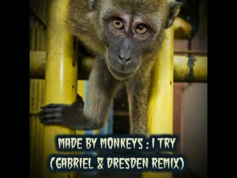 Made By Monkeys - I Try (Gabriel & Dresden Remix)