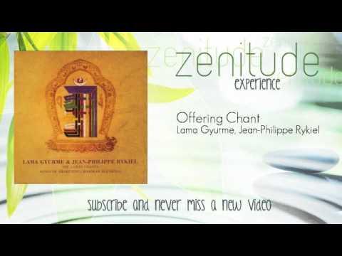 Lama Gyurme, Jean-Philippe Rykiel - Offering Chant - ZenitudeExperience