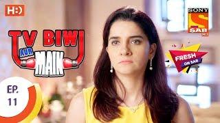 TV, Biwi Aur Main - टीवी बीवी और मैं - Ep 11 - 27th June, 2017