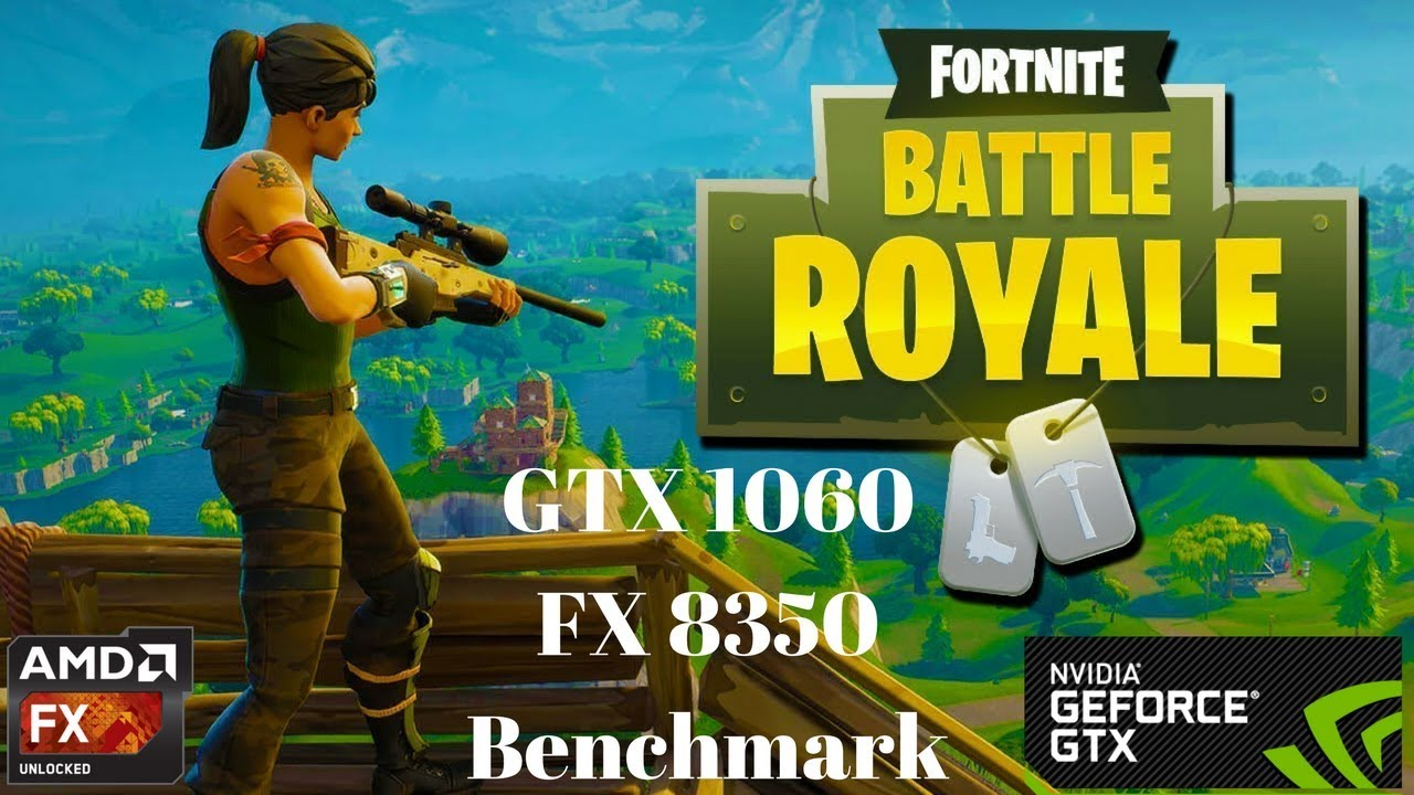 Fortnite Benchmark Gtx 1060 Fx 8350 Youtube