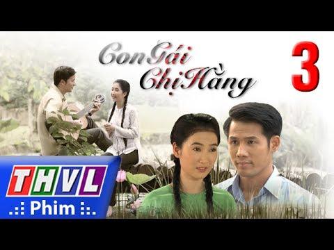 THVL | Con gái chị Hằng – Tập 3