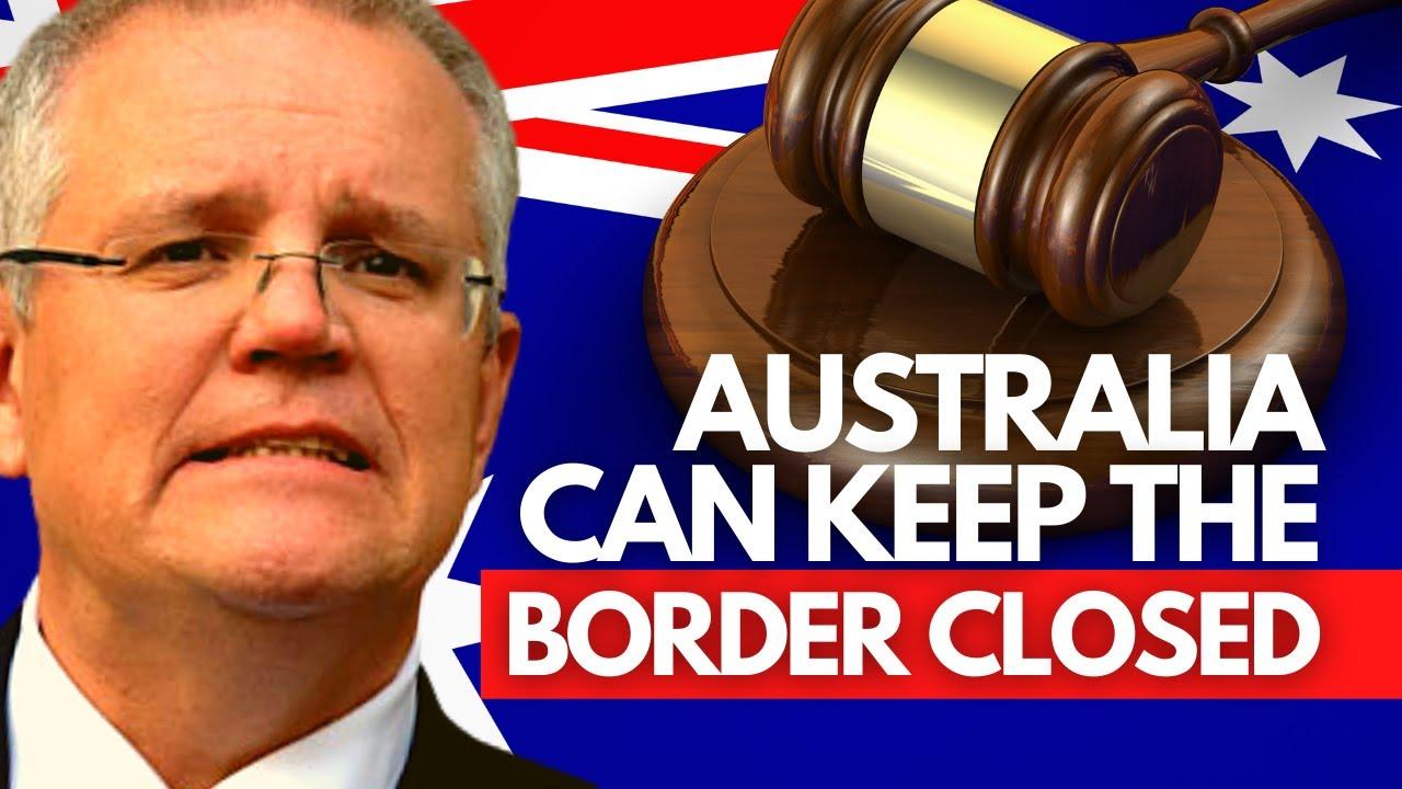 🔴 BREAKING NEWS: COURT ALLOWS AUSTRALIA TO CLOSE BORDERS | AUSTRALIA BORDER NEWS