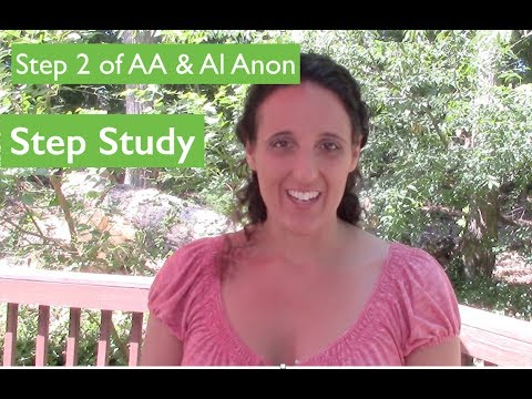 Step 2 | 12 Steps Of AA  & Al Anon | Step Study 12 Steps Of Alcoholics Anonymous
