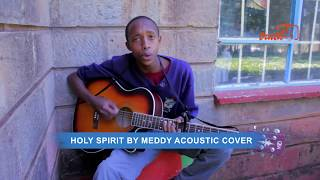 MEDDY - HOLY SPIRIT ACOUSTIC VIDEO (cover)