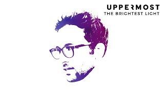 Uppermost - The Brightest Light
