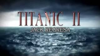 TRAILER - TITANIC 2 (La venganza del ICEBERG)