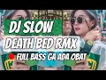 DJ SLOW - Death bed REMIX COFFEE FOR YOU HEAD FULL BASS