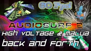 High Voltage & Malúa - Back and Forth (feat. Sharine) [Audiosurf 2 | Mono]
