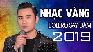 Nhạc Vàng Bolero Say Đắm Lòng Người - LK Nhạc Vàng Bolero HOÀNG SỸ PHÚ Rung Động Triệu Con Tim