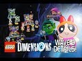 LEGO Dimensions - Wave 9 Official Details! Teen Titans Go! Power Puff Girls! Beetlejuice!