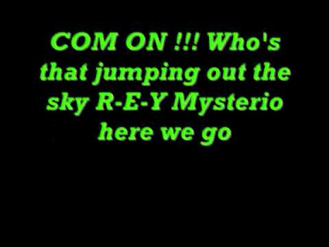 Rey Mysterio. Whos that jumping out the sky Lyrics.