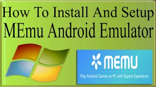 How To Install/Setup/Download MEmu Android Emulator On PC To Play Android Games On 1GB RAM