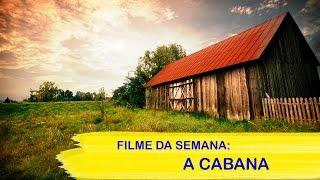 Você já assistiu o filme A Cabana?