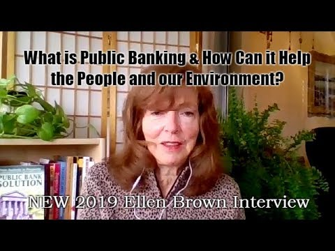 Public vs Private Banking (New 2019 Ellen Brown Interview)