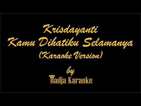 Krisdayanti - Kamu Dihatiku Selamanya Karaoke With Lyrics HD