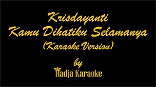 Video Krisdayanti - Kamu Dihatiku Selamanya Karaoke With Lyrics HD download MP3, 3GP, MP4, WEBM, AVI, FLV Agustus 2017