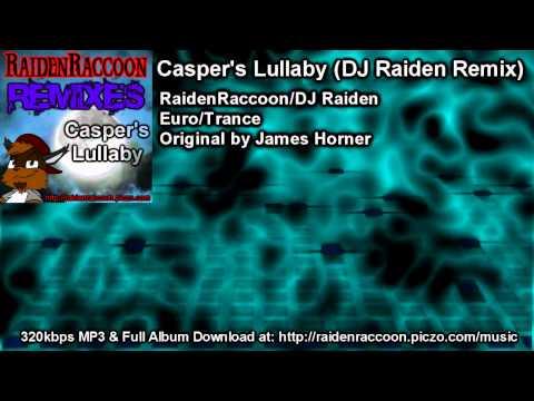 Casper's Lullaby (DJ Raiden Remix)