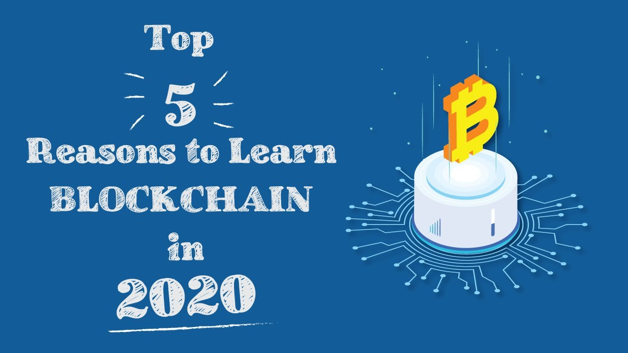 Top 5 reasons to learn Blockchain in 2020