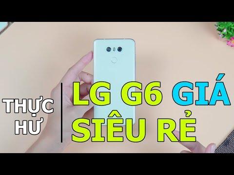 Thực hư LG G6 giá dưới 2 triệu: Có phải hàng dựng?
